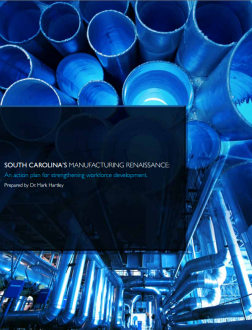 South Carolina's Manufacturing Renaissance: An Action Plan for Strengthening Workforce Development