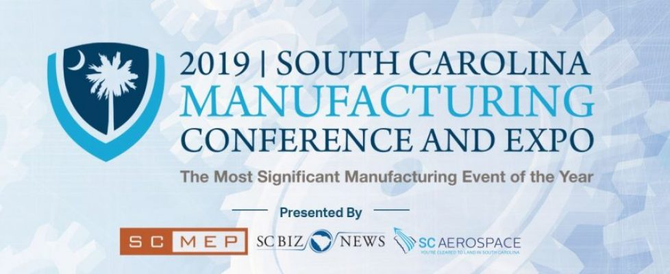 SC Council on Competitiveness' SC Aerospace Cluster Partners with SC Biz News and SCMEP for the 2019 South Carolina Manufacturing Conference and Expo